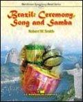吹奏楽譜 ブラジル:セレモニー、ソング、アンド・サンバ(BRAZIL: CEREMONY, SONG AND SAMBA ) 作曲 :ロバート・W・スミス