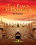 吹奏楽譜 ダマスカスへの道(THE ROAD TO DAMASCUS) 作曲/エド・ハクビー(Ed Huckeby)