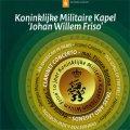 CD 「オランダ王立陸軍ヨハン・ヴィレム・フリソ軍楽隊」名演集【2016年6月取扱開始】