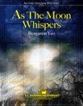 吹奏楽譜 月のささやき(AS THE MOON WHISPERS) 作曲/ベンジャミン・ヨー