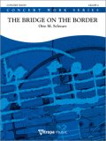 吹奏楽譜 国境に架かる橋(The Bridge on the Border) 作曲/オットー・M・シュワルツ