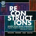 CD リコンストラクションズ(RECONSTRUCTIONS )演奏:ノース・テキサス・ウインド・シンフォニー【2014年2月取扱開始】