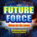 CD フューチャー・フォース(FUTURE FORCE ) ★R.W.スミスarr.『クリスマスの鐘は鳴り続ける』 D.シェーファーarr.『きよしこの夜』収録