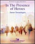 吹奏楽譜 イン・ザ・プレゼンス・オブ・ヒーローズ(IN THE PRESENCE OF HEROES ) 作曲:ジェームス・スウェアリンジェン