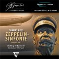 CD THOMAS DOSS: ZEPPELIN-SINFONIE (SINFONIE NR, 1)トーマス・ドス:ツェッペリン交響曲(2008年12月末頃予定)