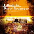 CD トリビュート・トゥー・グレインジャー<JWECC2009コンサートライヴ>(2010年7月15日発売)